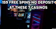 159 free spins no deposit at 7 casinos