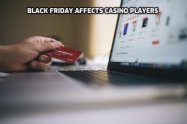 black-friday-affects-casino-players