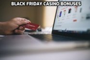 Check out these Black Friday Casino Bonuses