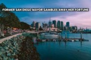 Former San Diego Mayor Gambles Away her Fortune!